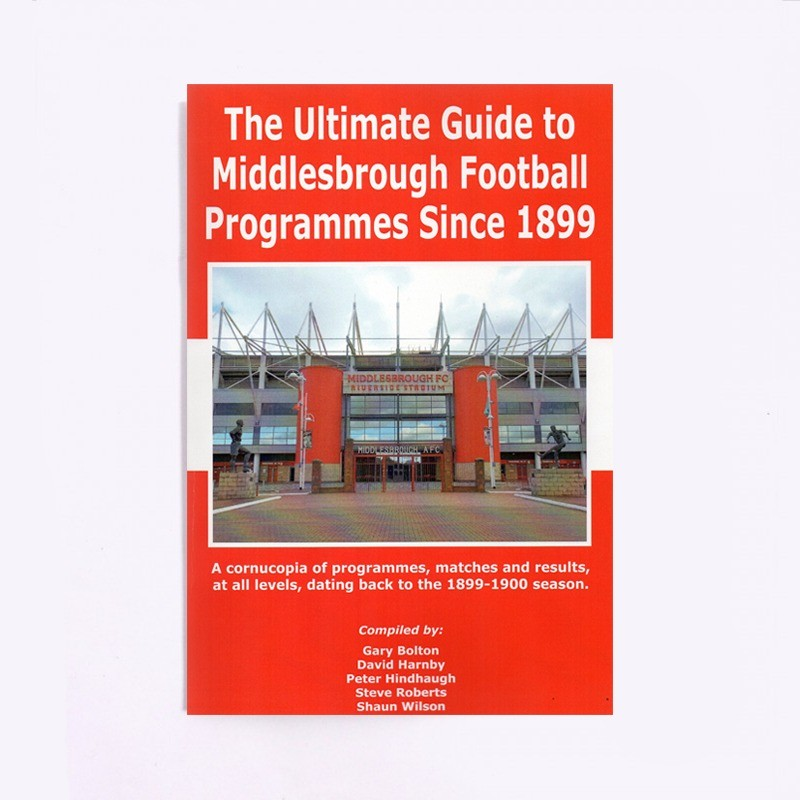 The Ultimate Guide to Middlesbrough Football Programmes Since 1899